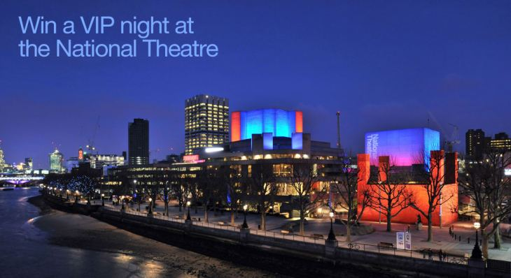 Win a VIP Night at the National Theatre